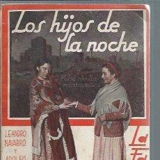Libros antiguos: LOS HIJOS DE LA NOCHE,LEANDRO NAVARRO Y ADOLFO TORRADO, LA FARSA AÑO VII 11 MARZO 1933 Nº 287 MADRID. Lote 50557588