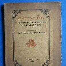 Libros antiguos: CATÀLEG D' OBRES TEATRALS CATALANES. PUBLICAT PER LA LLIBRERIA I ARXIU MILLÀ, BARCELONA, 1926.. Lote 50590591