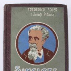 Libros antiguos: L-2197. SINGLOTS POETICHS AB NINOTS. FREDERICH SOLER (SERAFI PITARRA). FINALS SEGLE XIX.. Lote 50838564