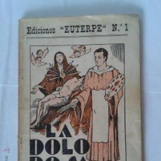 Livres anciens: ZARZUELA: LA DOLOROSA - JUAN JOSÉ LORENTE Y JOSÉ SERRANO - EDICIONES EUTERPE Nº 1 - AÑO 1933. Lote 50961691