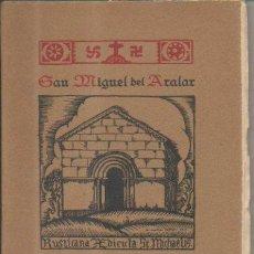Libros antiguos: SAN MIGUEL DE ARALAR. ALBERTO PELAIREA. IMPRENTA RICARDO GARCÍA, 1ª EDICIÓN, 1925. Lote 51079295