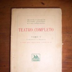 Libros antiguos: TEATRO COMPLETO. TOMO V : COMEDIAS Y DRAMAS / SERAFÍN Y JOAQUÍN ÁLVAREZ QUINTERO. Lote 51217465