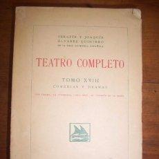 Libros antiguos: TEATRO COMPLETO. TOMO XVIII : COMEDIAS Y DRAMAS / SERAFÍN Y JOAQUÍN ÁLVAREZ QUINTERO. Lote 51217496