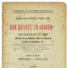 Libros antiguos: DON QUIJOTE EN ARAGÓN. BOCETO LÍRICO EN UN ACTO Y SIETE CUADROS. 1905.. Lote 51417907