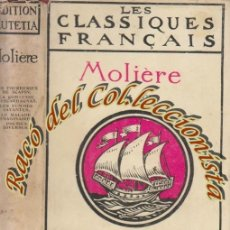 Libros antiguos: OEUVRES COMPLETES TOME SIXIEME, MOLIERE, ED. LUTETIA / NELSON, LES CLASSIQUES FRANCAIS, 1934. Lote 51465350