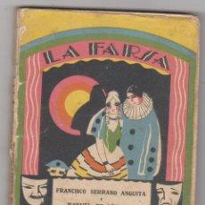 Libros antiguos: LA FARSA Nº 29. LA PETENERA POR F. SERRANO ANGUITA Y MANUEL DE GÓNGORA. AÑO 1928.. Lote 191760215