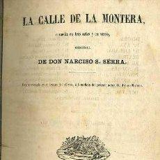 Libros antiguos: NARCISO SERRA : LA CALLE DE LA MONTERA (LUIS GARCÍA, 1859) . Lote 51516289