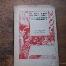 Libros antiguos: EL BON REY DAGOBERT, ANDRE RIVOIRE, ED. DE TOTS COLORS, 1910 (EN CATALAN). Lote 51642783