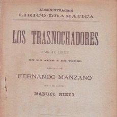 Libros antiguos: MANZANO, FERNANDO: LOS TRASNOCHADORES. SAINETE LÍRICO. MÚSICA DEL MAESTRO MANUEL NIETO. 1899. Lote 51981726