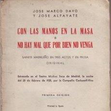 Libri antichi: MARCO DAVO, JOSÉ Y ALFAYATE, JOSÉ: CON LAS MANOS EN LA MASA O NO HAY MAL QUE POR BIEN NO VENGA. 1ªED. Lote 52002910