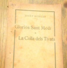 Libros antiguos: GLORIÓS SANT MEDÍ O LA COLLA DELS TIVATS. SAINET JOSEP BURGAS. TEATRE CATALÀ ROMEA 1918. Lote 52354944