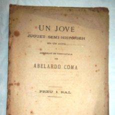 Libros antiguos: UN JOVE. ABELARDO COMA 1875 ENQUADERNACIÓ ANTIGA: UN SOL FULL PLEGAT EN 16 PÀGINES. Lote 52526573