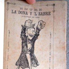 Libros antiguos: ENTRE LA DONA Y 'L SABRE. LLEÓ FONTOVA. TEATRO CATALÁ 1882 TIPOGRAFIA DE A PALLARDÓ, BARCELONA. Lote 52666313