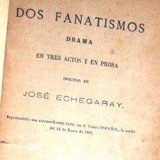 Libros antiguos: DOS FANATISMOS. JOSÉ ECHEGARAY 1887 TEATRO ESPAÑOL. IMPRENTA DE JOSÉ RODRIGUEZ V FOTOS. Lote 52781588