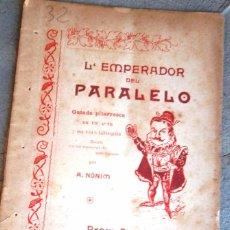 Libros antiguos: L'EMPERADOR DEL PARALELO, GATADA PITARRESCA EN VERS BILINGÜE A. NÒNIM IMPREMTA SALVADOR BONAVÍA 1903. Lote 52781684