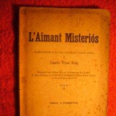 Libros antiguos: CAMILO VIVES I ROIG: - L'AIMANT MISTERIOS - (TEATRO) (BARCELONA, 1914). Lote 52950801