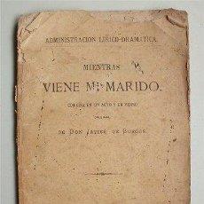 Libros antiguos: MIENTRAS VIENE MI MARIDO. COMEDIA EN UN ACTO Y EN VERSO. JAVIER DE BURGOS (MADRID 1872). Lote 53188845