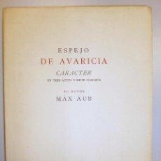 Libros antiguos: MAX AUB // ESPEJO DE AVARICIA // CRUZ Y RAYA 1935 // 350 EJEMPLARES // PRIMERA EDICIÓN. Lote 53323125