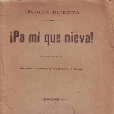 Libros antiguos: DICENTA, JOAQUÍN: ¡PA MI QUE NIEVA!. 1904. PRIMERA EDICIÓN.. Lote 53452574