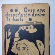Libros antiguos: QUAN ENS DESPERTAREM D'ENTRE'LS MORTS. 1901. HENRICH IBSEN QUAN ENS DESPERTAREM D'ENTRE ELS MORTS. Lote 53682764