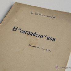 Libros antiguos: EL CURANDERO NOU - R. RAMÓN Y VIDALES 1910 . Lote 53801778