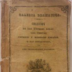Libros antiguos: GALERÍA DRAMATICA. COLECCIÓN DE LAS MEJORES OBRAS DEL TEATRO ANTIGUO Y MODERNO ESPAÑOL. 1835.. Lote 53869834