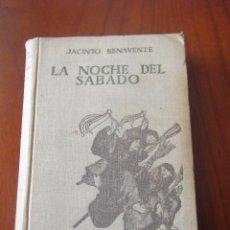 Libros antiguos: LA NOCHE DEL SÁBADO - JACINTO BENAVENTE - EDITORIAL RENACIMIENTO - MADRID (1913). Lote 54174395