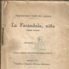 Libros antiguos: LA FARANDULA, NIÑA. (TEATRO INFANTIL). FERNANDO JOSÉ DE LARRA. 1928. ILUSTRADO.. Lote 54255278
