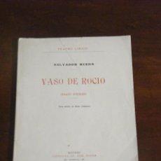 Libros antiguos: VASO DE ROCÍO (IDILIO GRIEGO) - SALVADOR RUEDA - IMPRENTA DE JOSÉ RUEDA - MADRID (1908). Lote 54256403