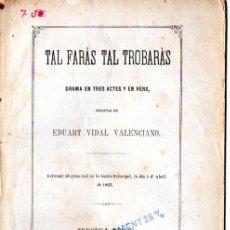 Libros antiguos: EDUARDO VIDAL : TAL FARÁS TAL TROBARÁS (1875) TEATRE CATALÀ. Lote 54296747