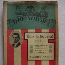 Alte Bücher - TEATRO VALENSIA.BAIX LA FIGUERA!.-403 - 54339074