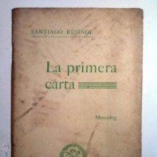 Libros antiguos: LA PRIMERA CARTA. MONOLOG. 1907. SANTIAGO RUSIÑOL. TEATRE PRINCIPAL 16 MAIG 1907. Lote 54646982