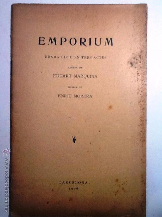 EMPORIUM 1906. EDUART MARQUINA MUSICA ENRIC MORERA. DRAMA LIRIC EN TRES ACTES. INTONSO (Libros antiguos (hasta 1936), raros y curiosos - Literatura - Teatro)
