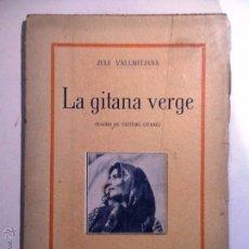 Libros antiguos: LA GITANA VERGE. 1912. JULI VALLMITJANA. QUADRO DE COSTUMS GITANES. Lote 54648575