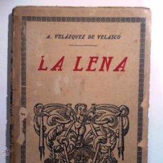 Libros antiguos: LA LENA. A VELAZQUEZ DE VELASCO.. CLASICOS ESPAÑOLES. Lote 54648665