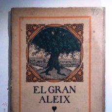 Libros antiguos: EL GRAN ALEIX. 1912. JOAN PUIG I FERRETER. DRAMA EN DOS ACTES. Lote 54649331