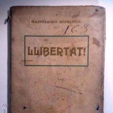Alte Bücher - LLIBERTAT. SANTIAGO RUSIÑOL. COMEDIA EN TRES ACTES. - 54649592