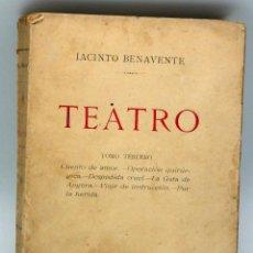 Livres anciens: TEATRO JACINTO BENAVENTE TOMO III IMP FORTANET 1904 CUENTO AMOR OPERACIÓN QUIRÚRGICA DESPEDIDA CRUEL. Lote 54651287