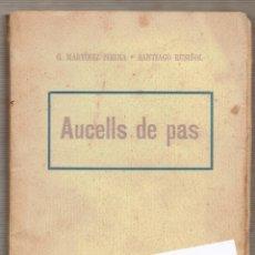 Libros antiguos: AUCELLS DE PAS. G. MARTÍNEZ SIERRA -SANTIAGO RUSIÑOL.. Lote 54709954