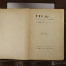 Libros antiguos: 5288-L'HEROE. SANTIAGO RUSIÑOL. TIP. L'AVENÇ. 1903.. Lote 45531322
