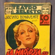 Libros antiguos: TEATRO SELECTO - LA MARIPOSA QUE VOLÓ SOBRE EL MAR DE JACINTO BENAVENTE - 1936 - ED. CISNE. Lote 54958719