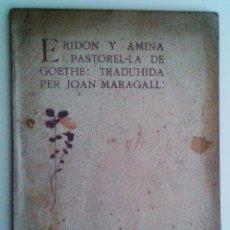 Libros antiguos: GOETHE - ERIDON Y AMINA, PASTOREL-LA (TRADUHIDA PER JOAN MARAGALL) 1904. Lote 54986178