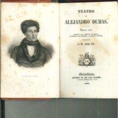 Libros antiguos: TEATRO DE ALEJANDRO DUMAS. Lote 55022535
