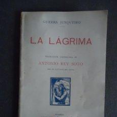 Libros antiguos: GALICIA. 'LA LAGRIMA' GUERRA JUNQUEIRO. TRADUCCION DE ANTONIO REY SOTO.1910- DEDICATORIA DE REY SOTO. Lote 55140236