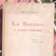 Libros antiguos: LA BOGERIA I ALTRES COMÈDIES. JOSEP GOT 1926 SABADELL BIBLIOTECA SABADELLENCA; BON ESTAT V FOTOS. Lote 55716949
