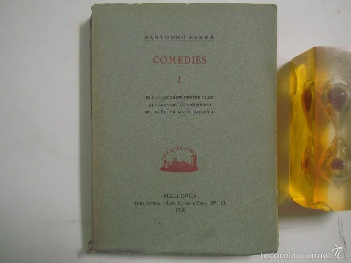 BARTOMEU FERRA. COMEDIES. MALLORCA. 1936. BIBLIOTECA LES ILLES D ´OR. (Libros antiguos (hasta 1936), raros y curiosos - Literatura - Teatro)