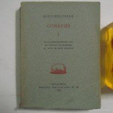 Libros antiguos: BARTOMEU FERRA. COMEDIES. MALLORCA. 1936. BIBLIOTECA LES ILLES D ´OR. . Lote 55812506