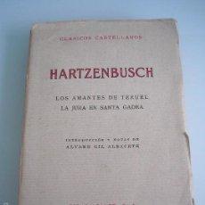 Libros antiguos: J. E. HARTZENBUSCH - LOS AMANTES DE TERUEL Y LA JURA EN SANTA GADEA - CLÁSICOS CASTELLANOS 1935. Lote 55902702