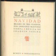 Libros antiguos: NAVIDAD. MILAGRO EN TRES CUADROS. GREGORIO MARTÍNEZ. Lote 55918085