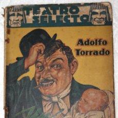 Libros antiguos: UN CARADURA. ADOLFO TORRADO. 1941. TEATRO SELECTO. BIBLIOTECA JOYAS LITERARIAS. NÚM. 36. Lote 56229661